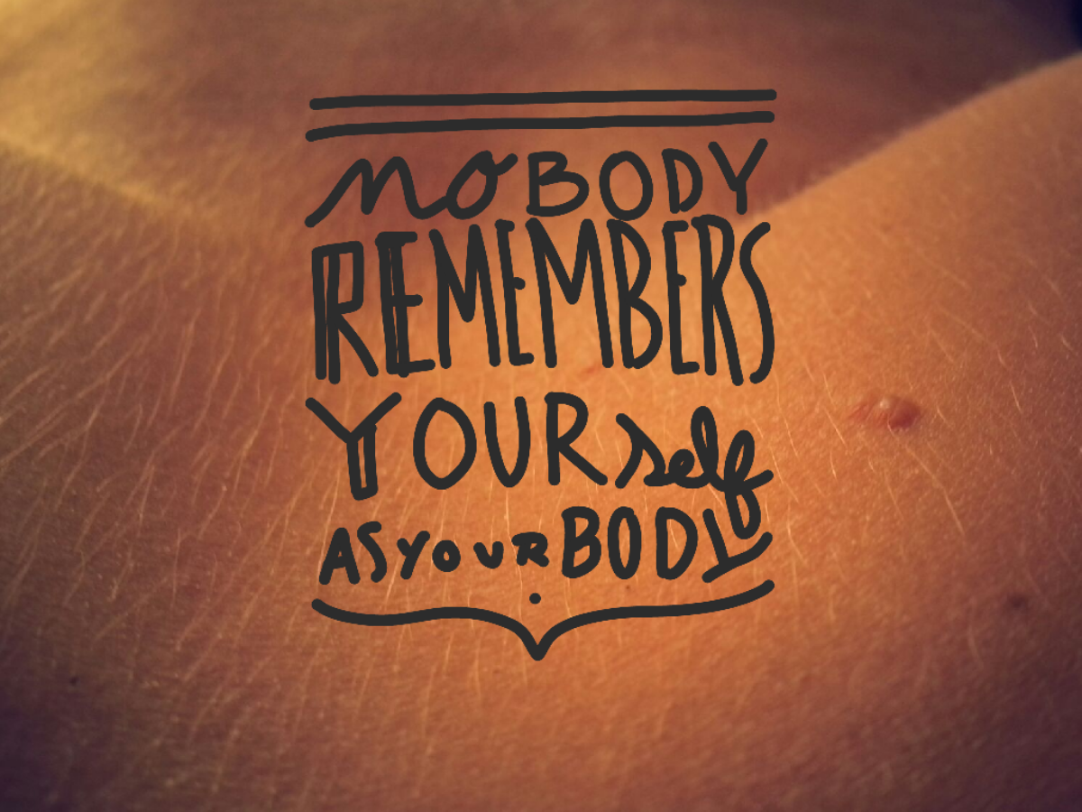 N0body REmembers YourSelf as Your Body